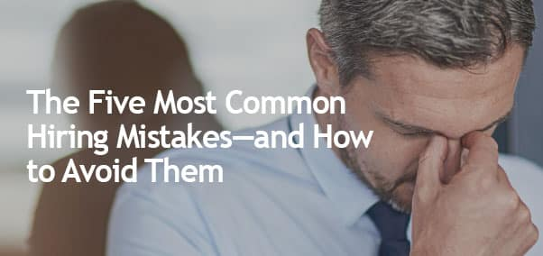 Article: The 5 Most Common Hiring Mistakes