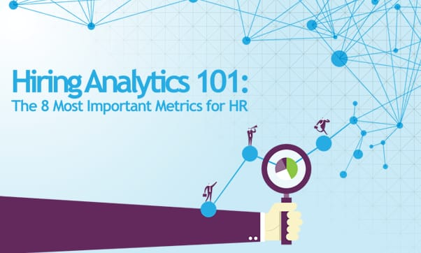 Hiring Analytics 101: The 8 Most Important Metrics For HR