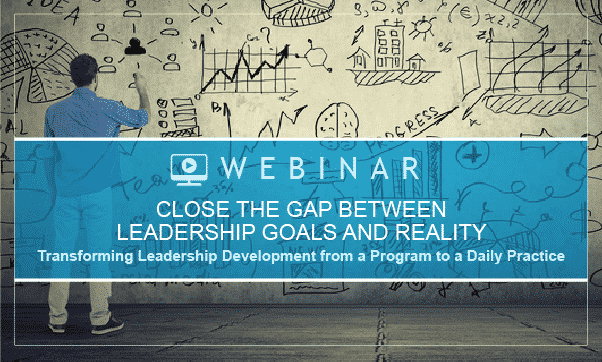 ON DEMAND: How To Close The Gap Between Leadership Goals And Reality