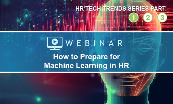 ON DEMAND: How To Prepare For Machine Learning In HR