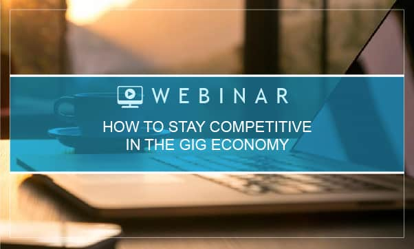 ON DEMAND: How To Stay Competitive In The Gig Economy