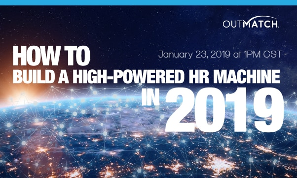 How To Build A High-Powered HR Machine In 2019