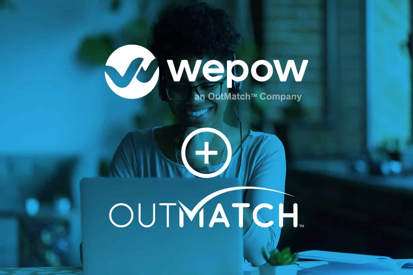 OutMatch Acquires Wepow, Expands Predictive Talent Analytics Tools To Humanize The Hiring Experience For Candidates