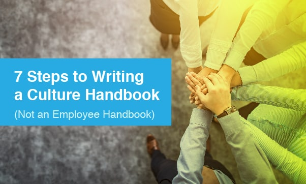 7 Steps To Writing A Company Culture Handbook