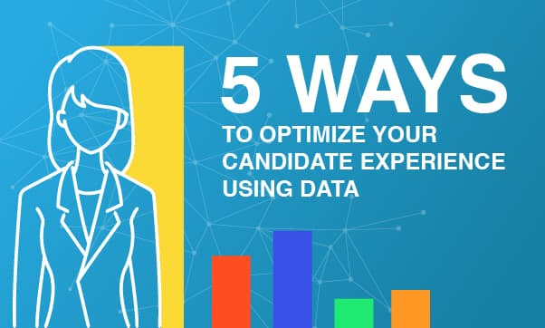 5 Ways To Optimize Your Candidate Experience