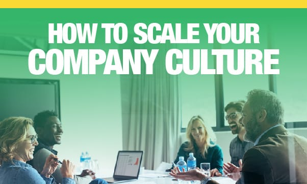 How To Scale Your Company Culture