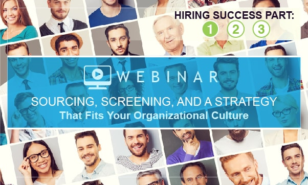 ON DEMAND: Sourcing, Screening, And A Strategy That Fits Your Organizational Culture