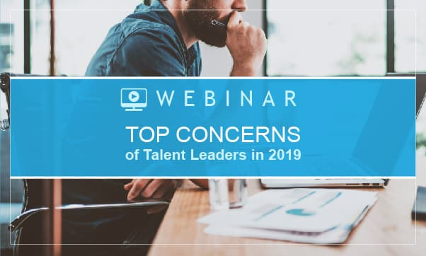 Top Concerns Of Talent Leaders In 2019
