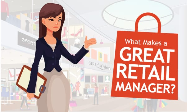 What Makes A Great Retail Manager? 8 Must-Have Competencies