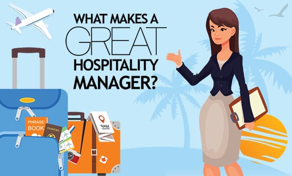 What Makes A Great Hospitality Manager? 8 Must-Have Competencies