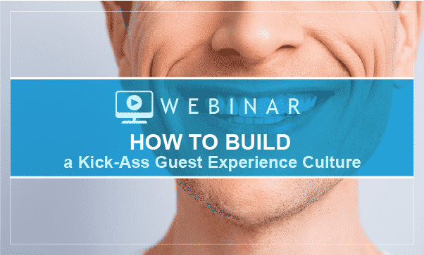 How To Build A Kick-Ass Guest Experience Culture