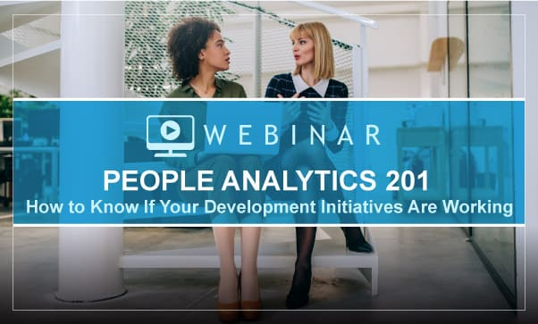 People Analytics 201: How To Know If Your Development Initiatives Are Working
