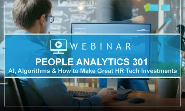 People Analytics 301: How To Make Great HR Tech Investments