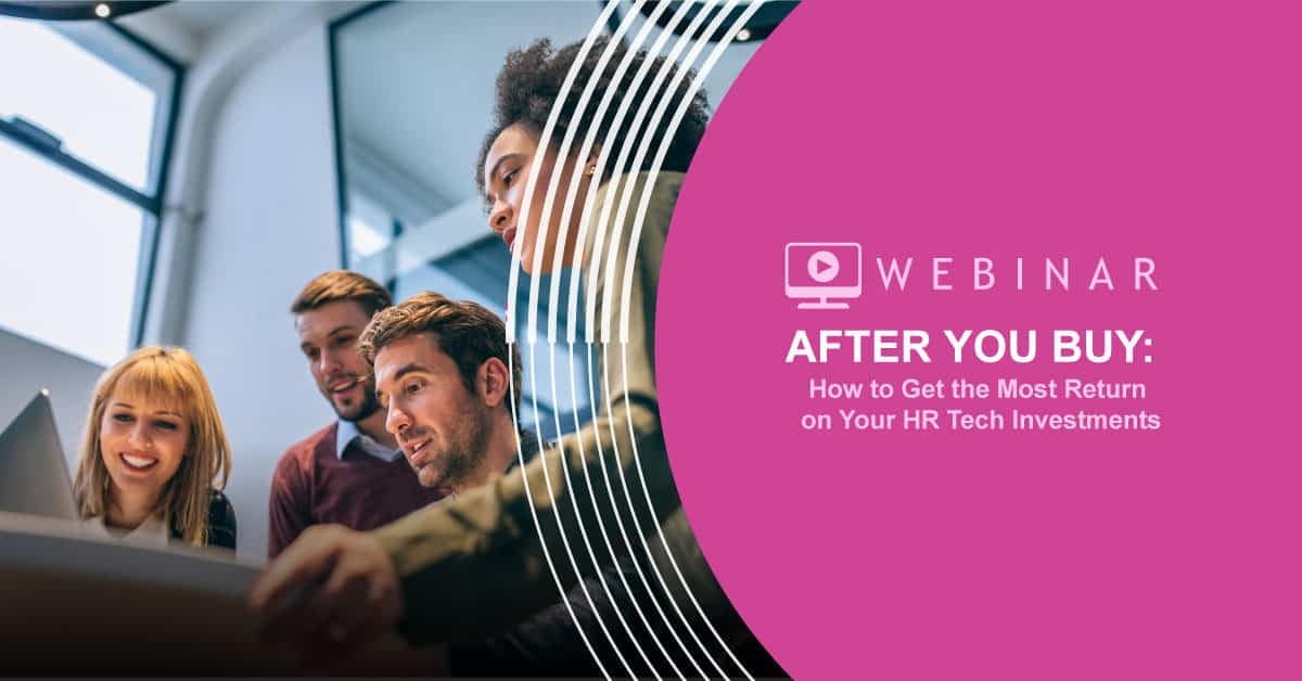 HR Buyer's Guide Part 2: Getting The Most ROI After You Buy