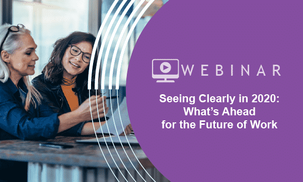 Seeing Clearly In 20/20: What's Ahead For The Future Of Work